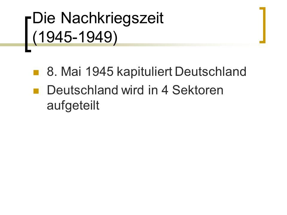 Die Nachkriegszeit (1945-1949)