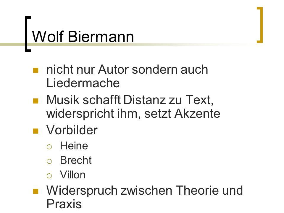Wolf Biermann nicht nur Autor sondern auch Liedermache