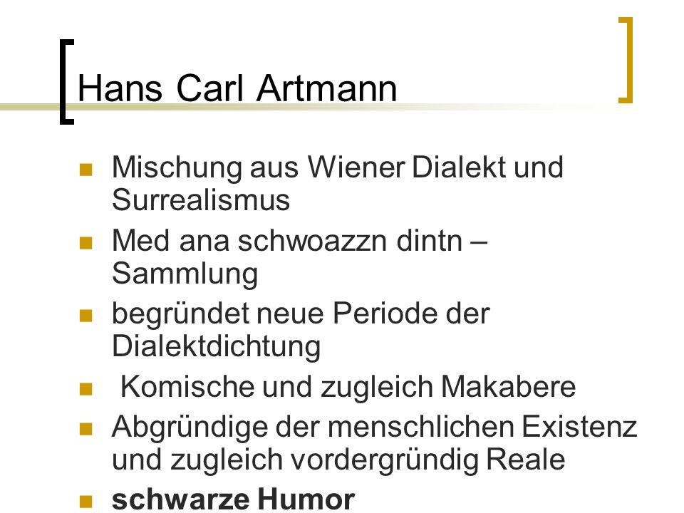 Hans Carl Artmann Mischung aus Wiener Dialekt und Surrealismus