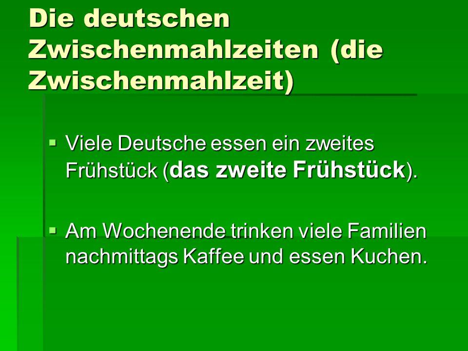 Die deutschen Zwischenmahlzeiten (die Zwischenmahlzeit)