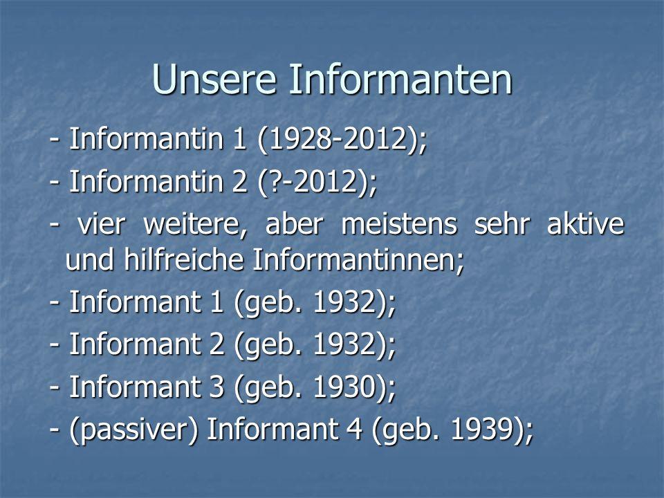 Unsere Informanten - Informantin 1 (1928-2012);