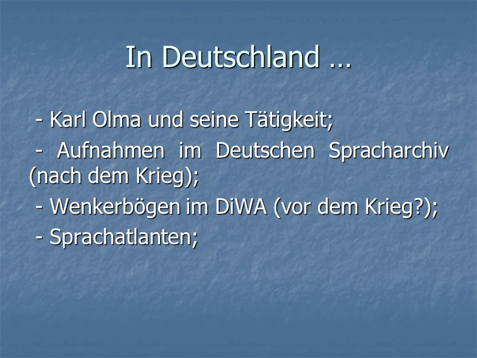 In Deutschland … - Karl Olma und seine Tätigkeit;
