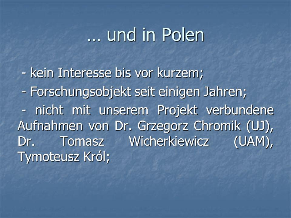 … und in Polen - kein Interesse bis vor kurzem;