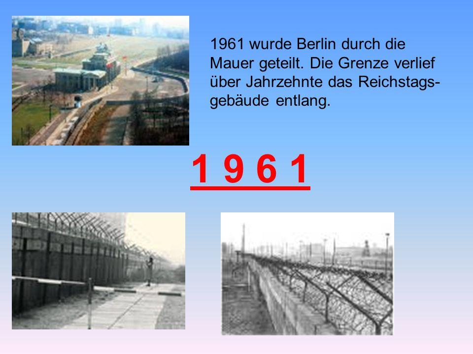 1961 wurde Berlin durch die Mauer geteilt