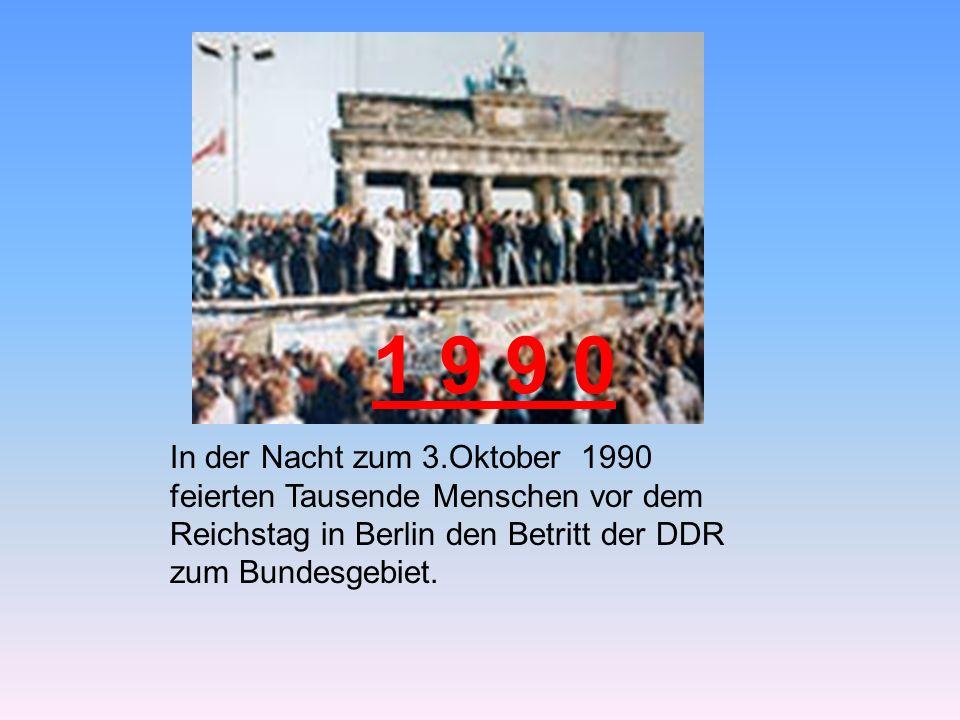 1 9 9 0 In der Nacht zum 3.Oktober 1990