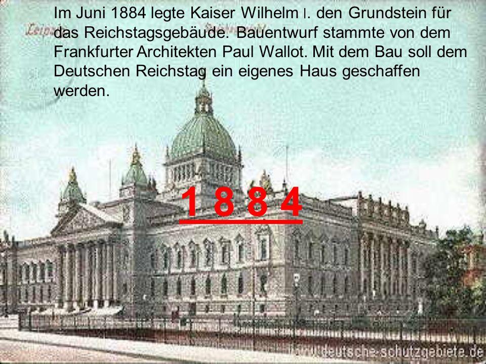 Im Juni 1884 legte Kaiser Wilhelm ׀