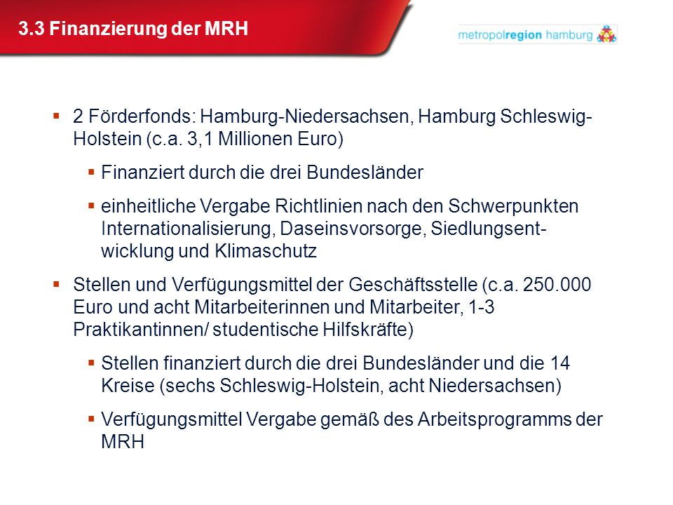 3.3 Finanzierung der MRH 2 Förderfonds: Hamburg-Niedersachsen, Hamburg Schleswig-Holstein (c.a. 3,1 Millionen Euro)