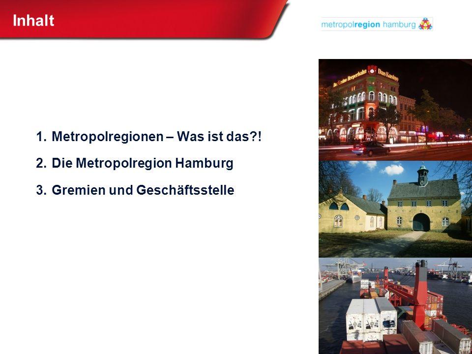 Inhalt Metropolregionen – Was ist das ! Die Metropolregion Hamburg