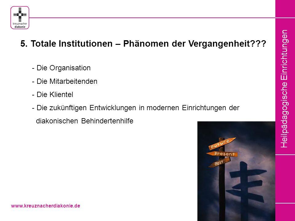 5. Totale Institutionen – Phänomen der Vergangenheit