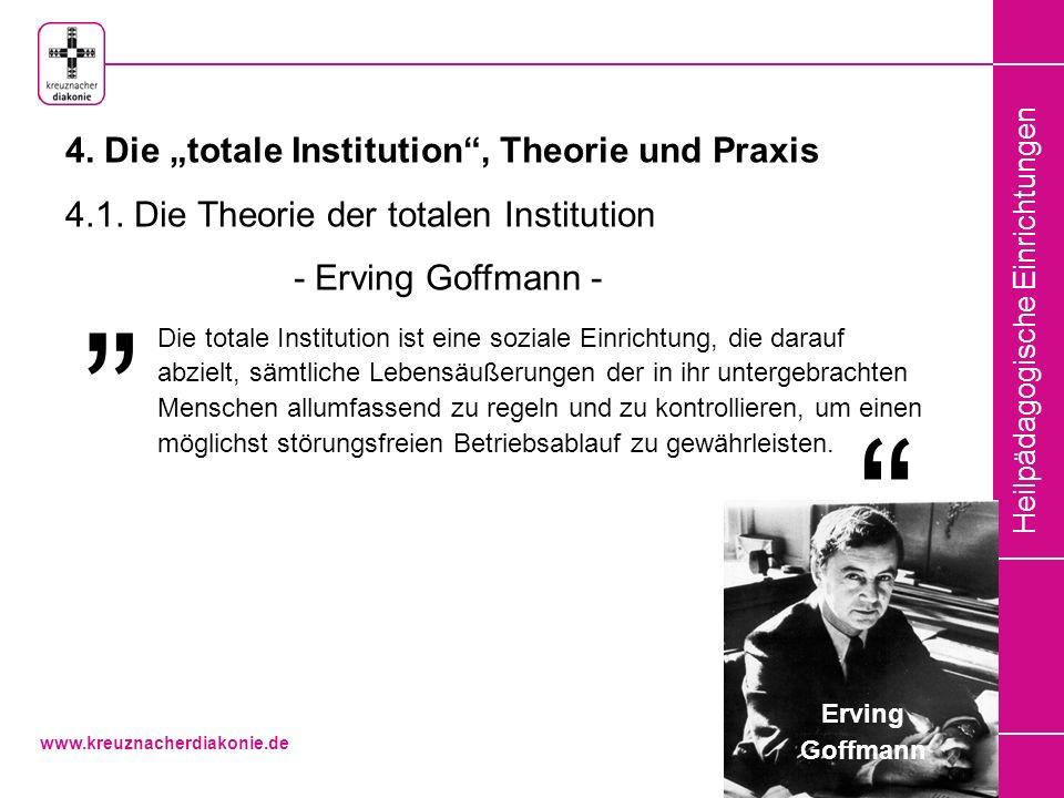""""""" """" 4. Die """"totale Institution , Theorie und Praxis"""
