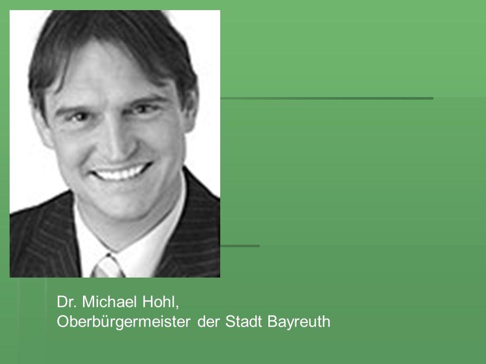 Dr. Michael Hohl, Oberbürgermeister der Stadt Bayreuth