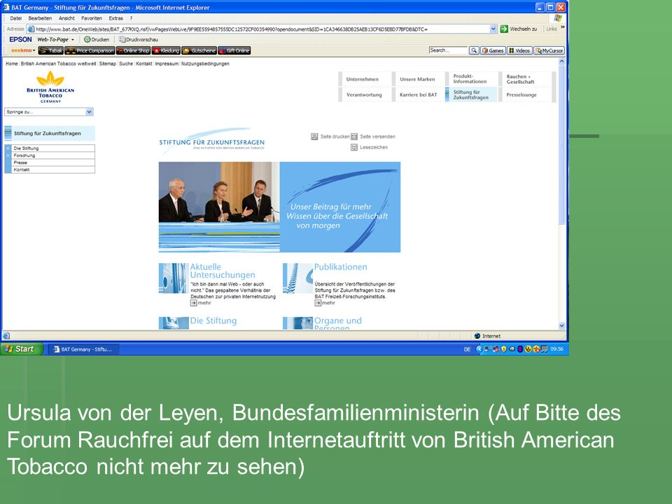 Ursula von der Leyen, Bundesfamilienministerin (Auf Bitte des Forum Rauchfrei auf dem Internetauftritt von British American Tobacco nicht mehr zu sehen)