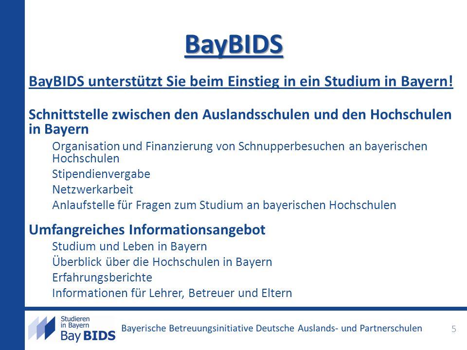 BayBIDS BayBIDS unterstützt Sie beim Einstieg in ein Studium in Bayern! Schnittstelle zwischen den Auslandsschulen und den Hochschulen in Bayern.
