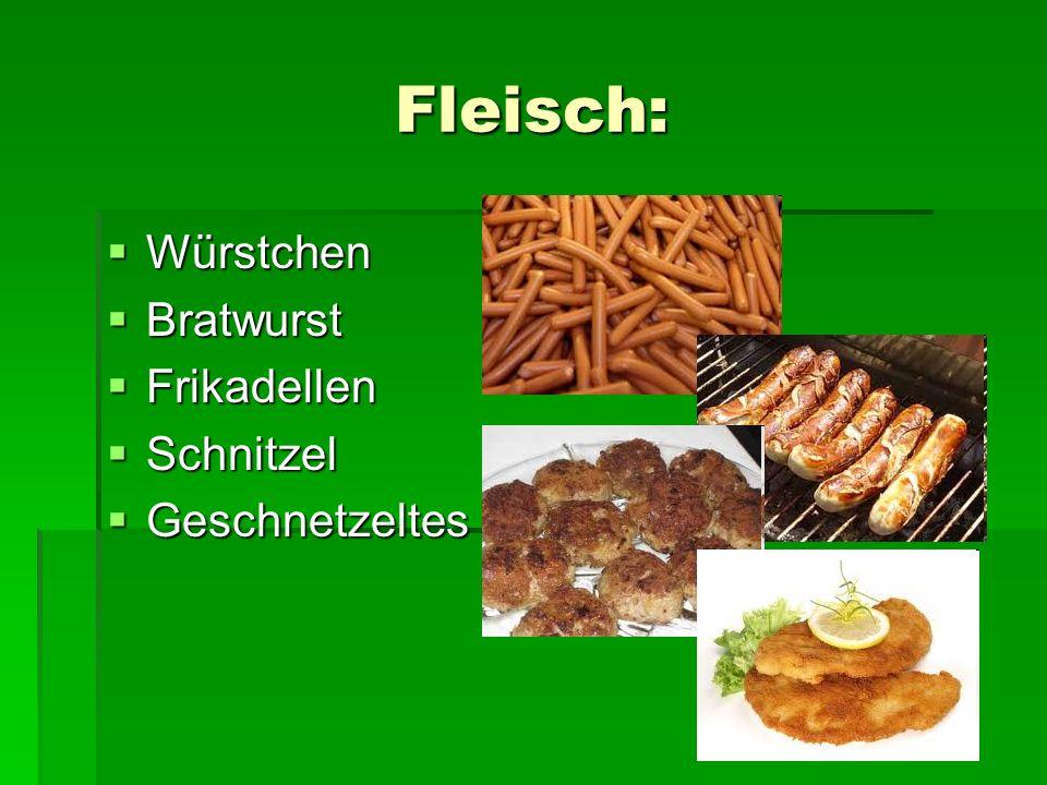 Fleisch: Würstchen Bratwurst Frikadellen Schnitzel Geschnetzeltes