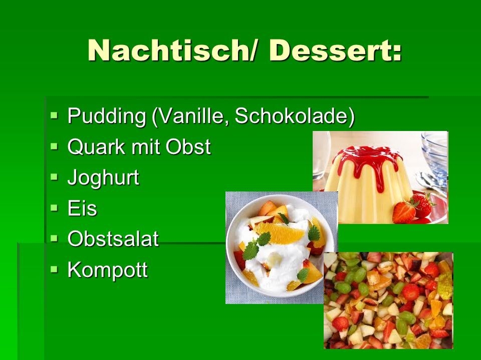Nachtisch/ Dessert: Pudding (Vanille, Schokolade) Quark mit Obst
