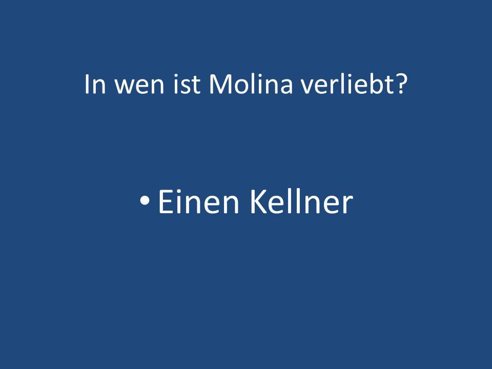 In wen ist Molina verliebt