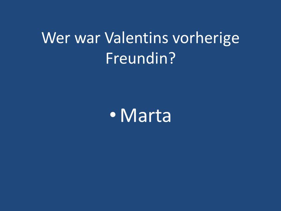 Wer war Valentins vorherige Freundin