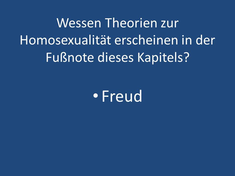 Wessen Theorien zur Homosexualität erscheinen in der Fußnote dieses Kapitels