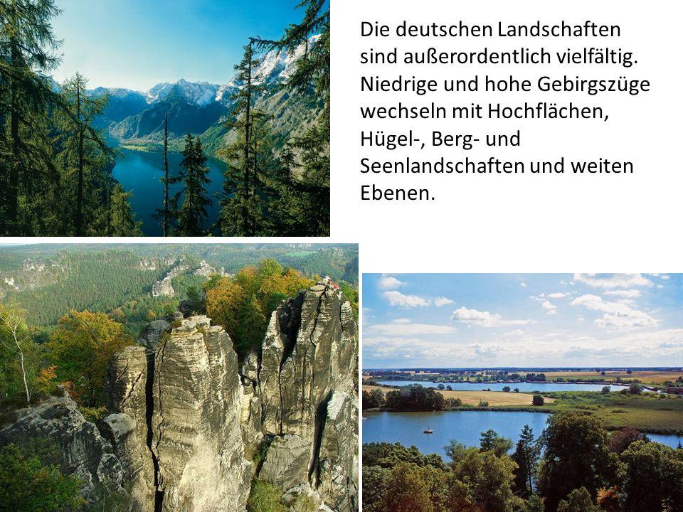 Die deutschen Landschaften sind außerordentlich vielfältig