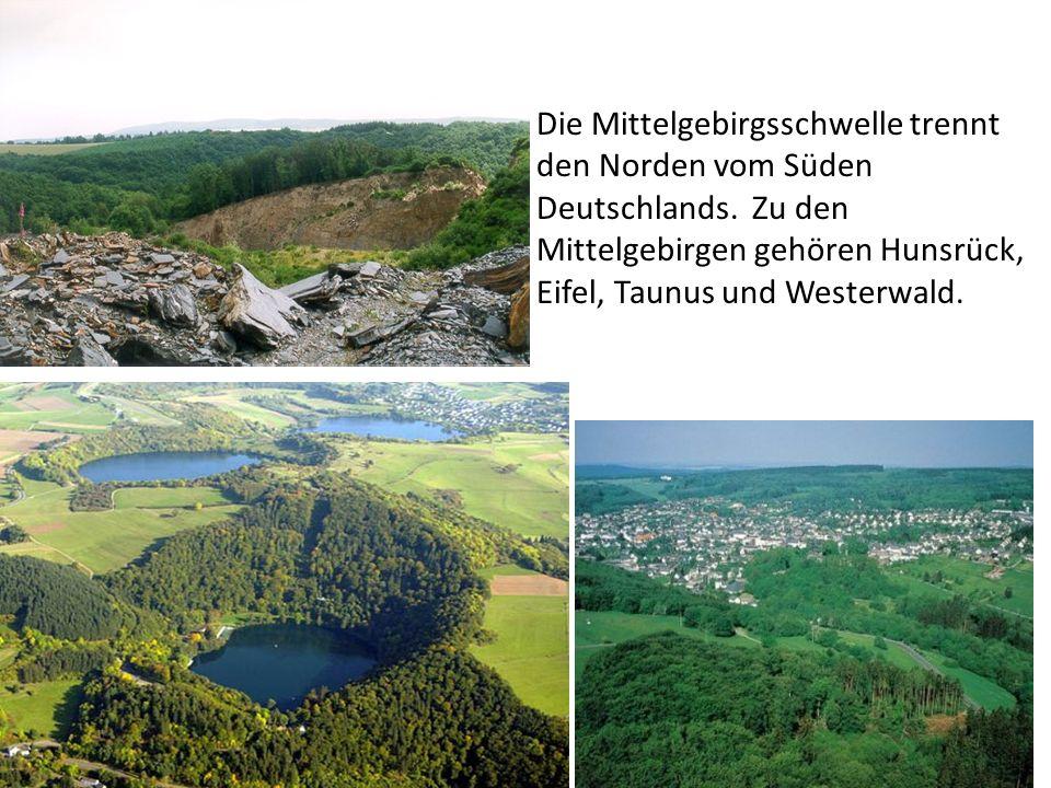 Die Mittelgebirgsschwelle trennt den Norden vom Süden Deutschlands