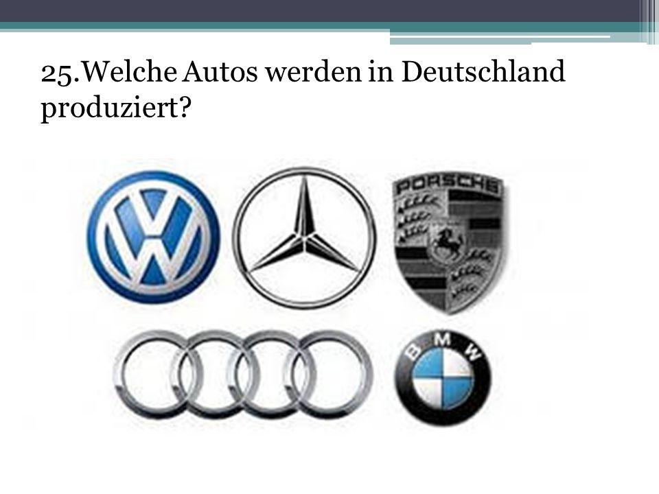 25.Welche Autos werden in Deutschland produziert