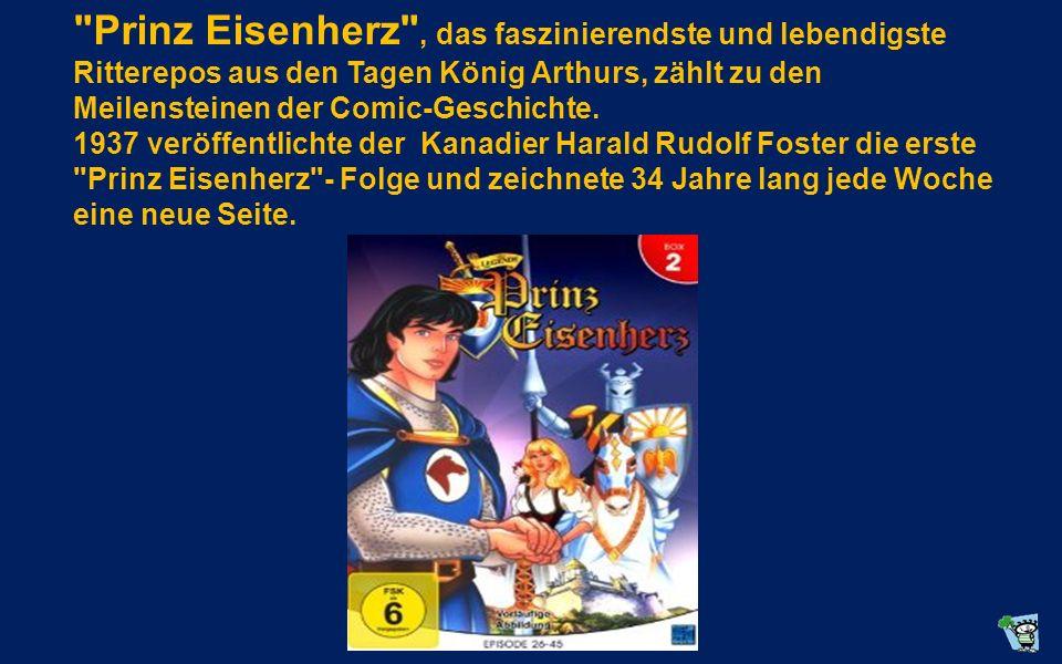 Prinz Eisenherz , das faszinierendste und lebendigste Ritterepos aus den Tagen König Arthurs, zählt zu den Meilensteinen der Comic-Geschichte.