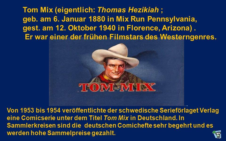 Tom Mix (eigentlich: Thomas Hezikiah ;