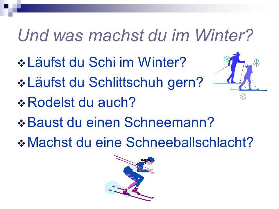Und was machst du im Winter