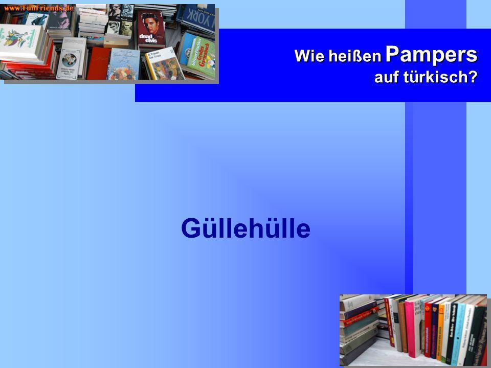 Wie heißen Pampers auf türkisch