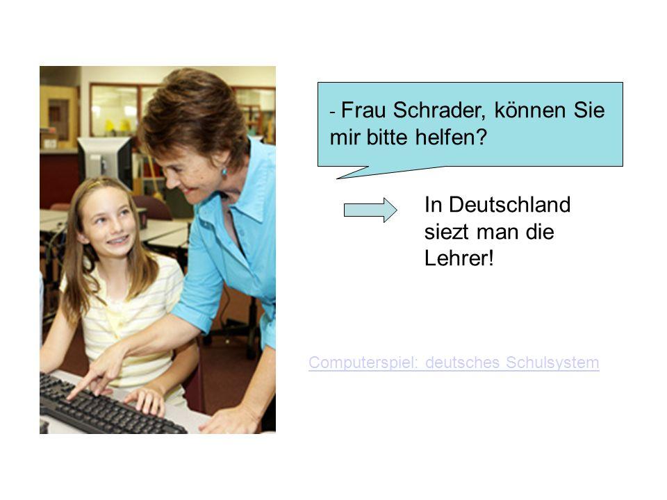 In Deutschland siezt man die Lehrer!