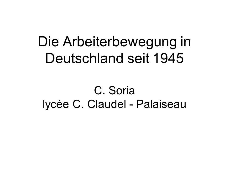Die Arbeiterbewegung in Deutschland seit 1945 C. Soria lycée C