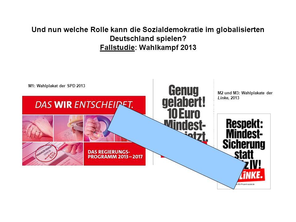 Und nun welche Rolle kann die Sozialdemokratie im globalisierten Deutschland spielen Fallstudie: Wahlkampf 2013
