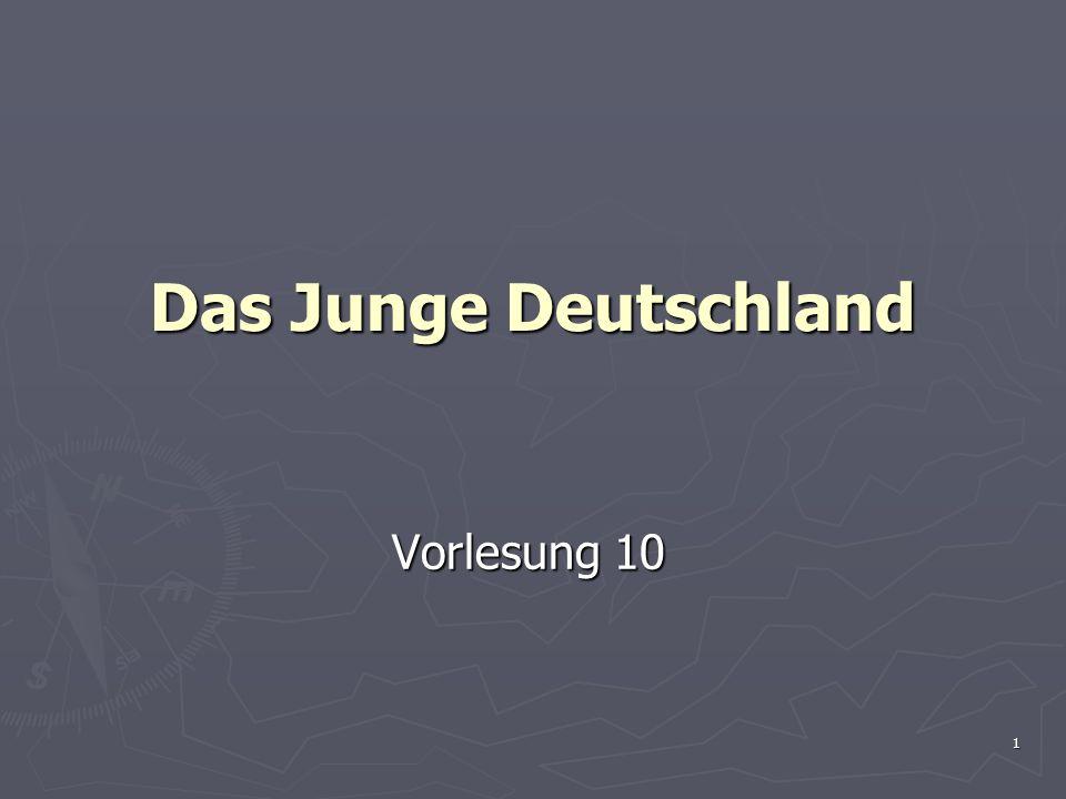 Das Junge Deutschland Vorlesung 10
