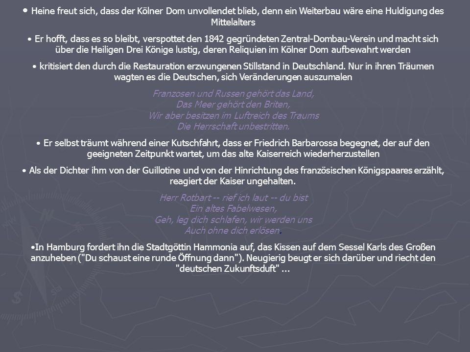 Heine freut sich, dass der Kölner Dom unvollendet blieb, denn ein Weiterbau wäre eine Huldigung des Mittelalters