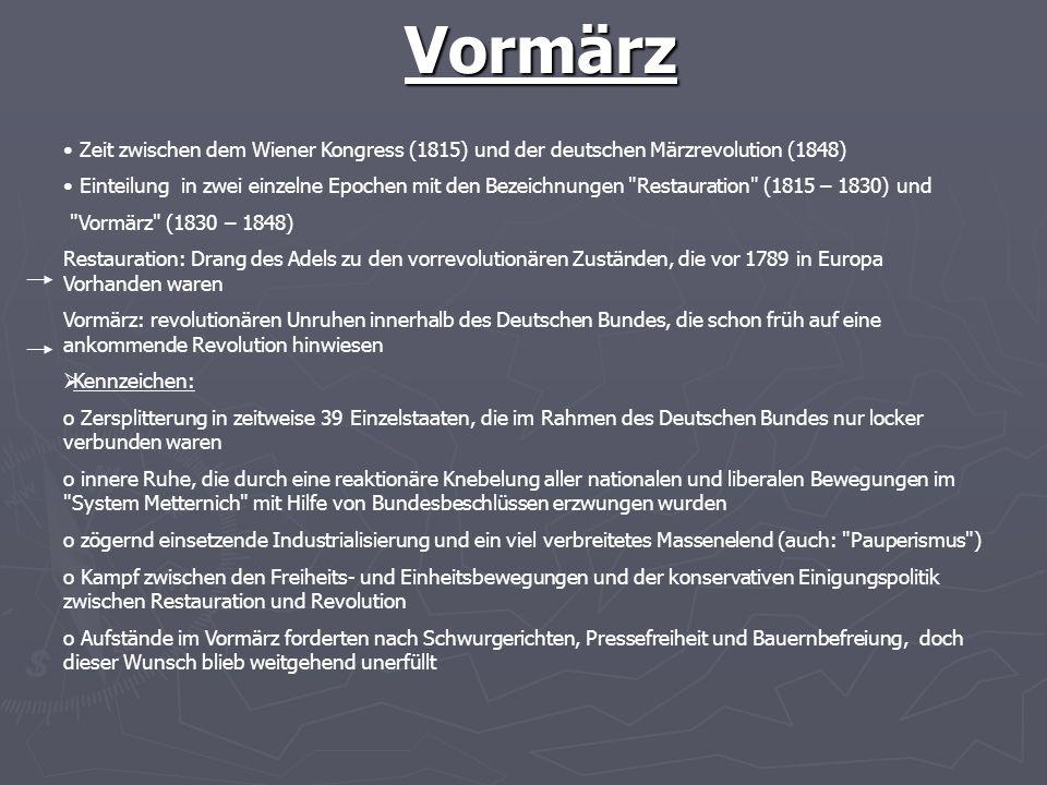 Vormärz Zeit zwischen dem Wiener Kongress (1815) und der deutschen Märzrevolution (1848)