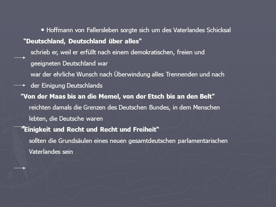 Hoffmann von Fallersleben sorgte sich um des Vaterlandes Schicksal