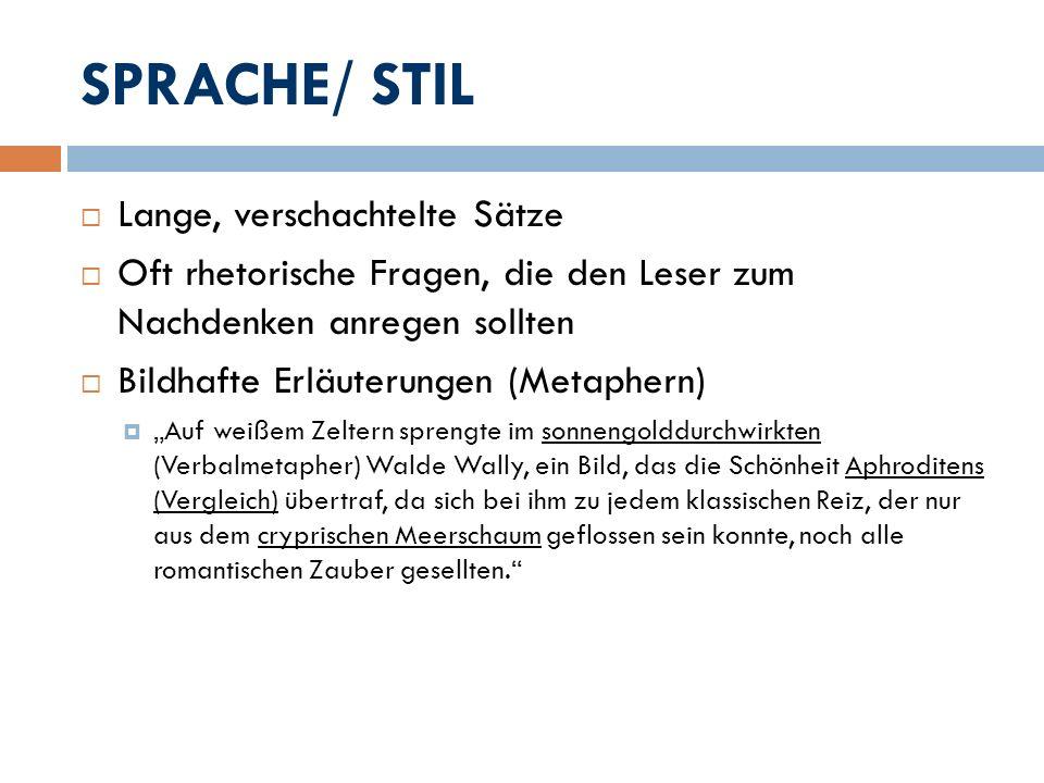 SPRACHE/ STIL Lange, verschachtelte Sätze