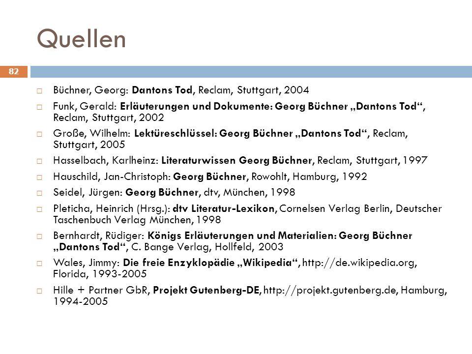 Quellen Büchner, Georg: Dantons Tod, Reclam, Stuttgart, 2004