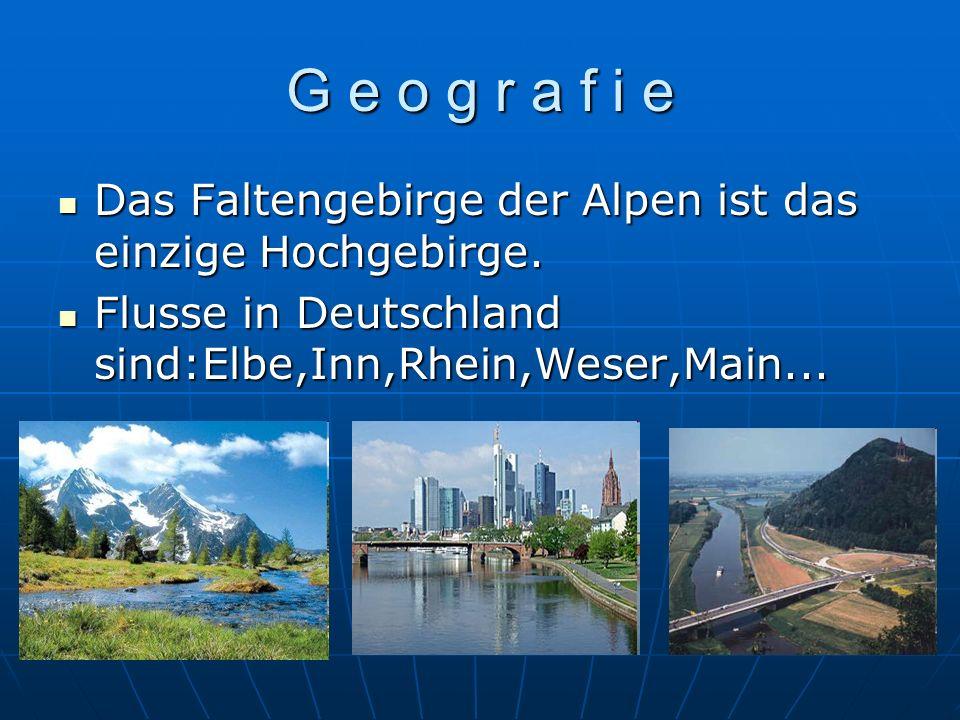 G e o g r a f i e Das Faltengebirge der Alpen ist das einzige Hochgebirge.