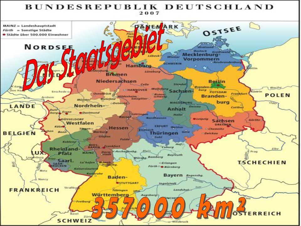 Das Staatsgebiet 357000 km²
