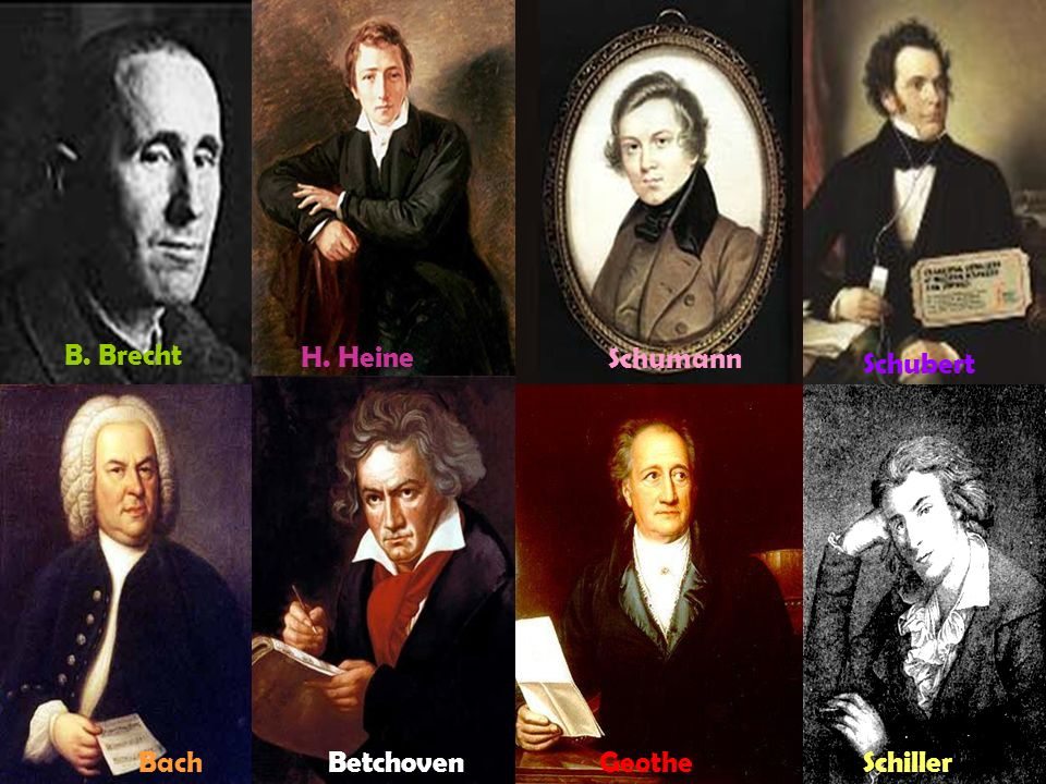 B. Brecht H. Heine Schumann Schubert Bach Betchoven Geothe Schiller