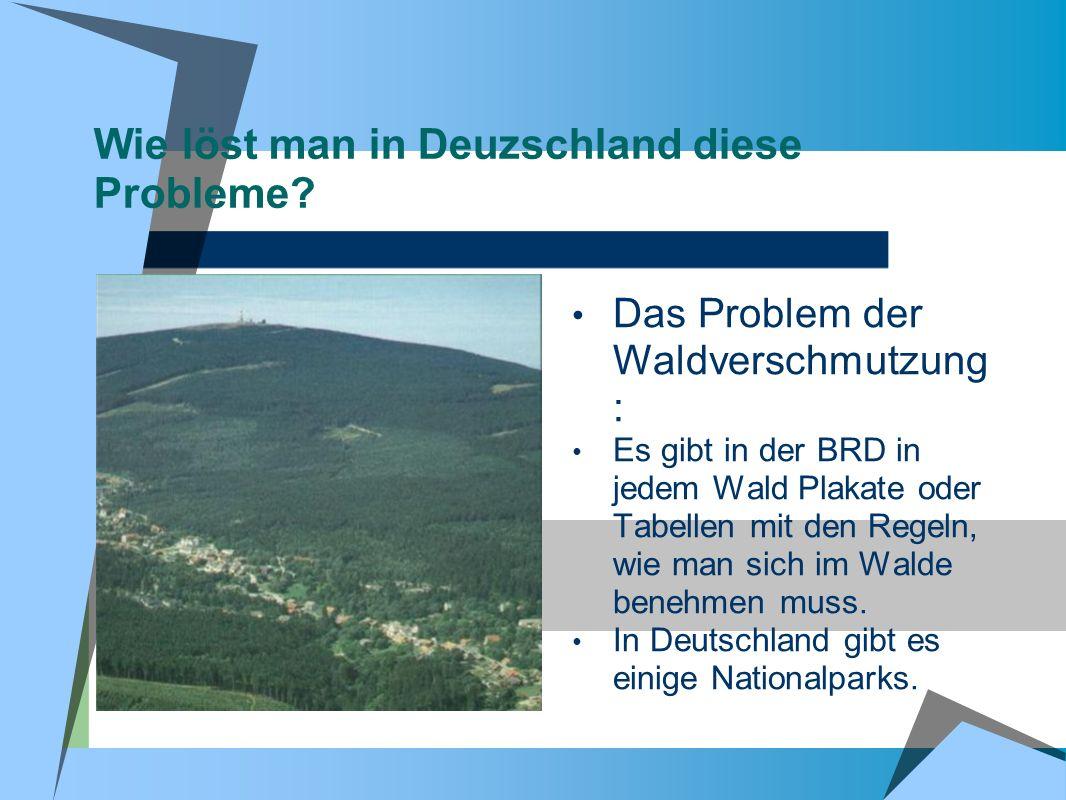 Wie löst man in Deuzschland diese Probleme