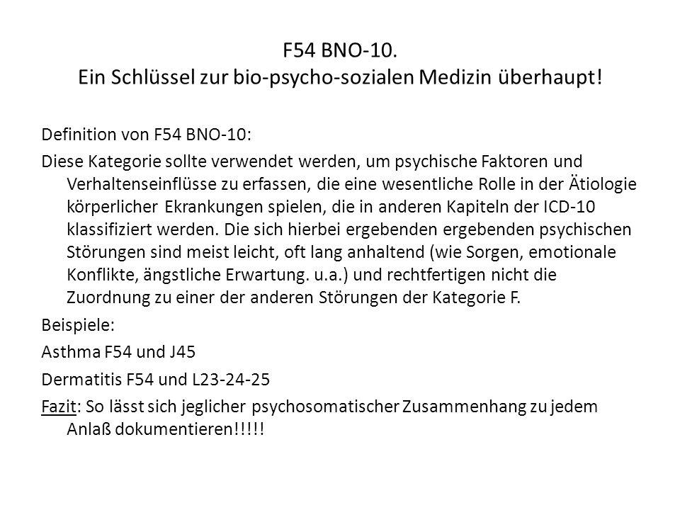 F54 BNO-10. Ein Schlüssel zur bio-psycho-sozialen Medizin überhaupt!
