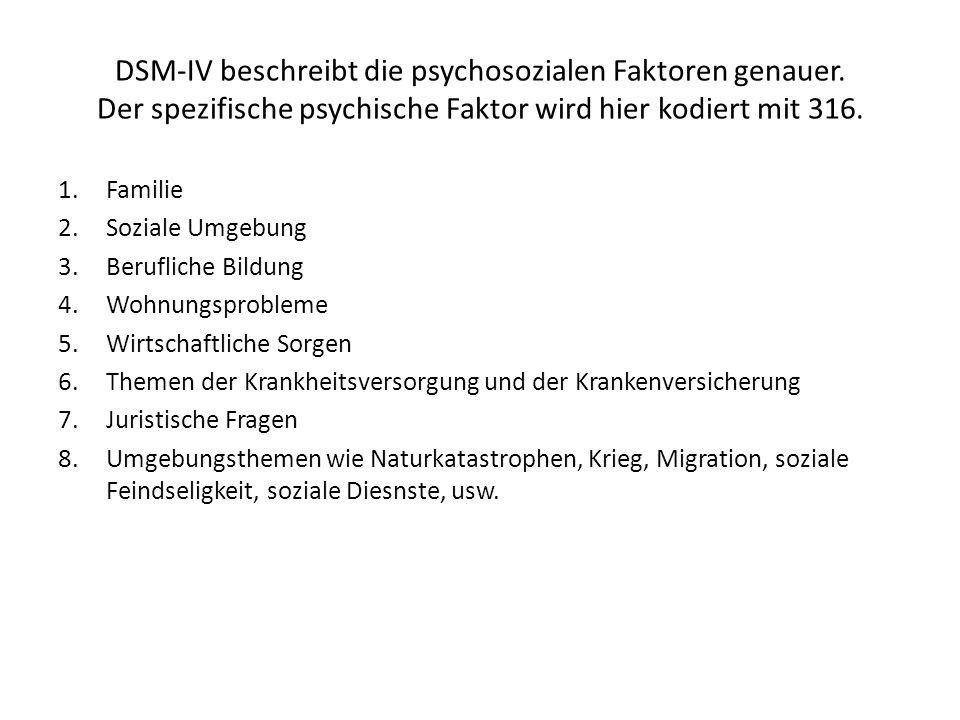 DSM-IV beschreibt die psychosozialen Faktoren genauer
