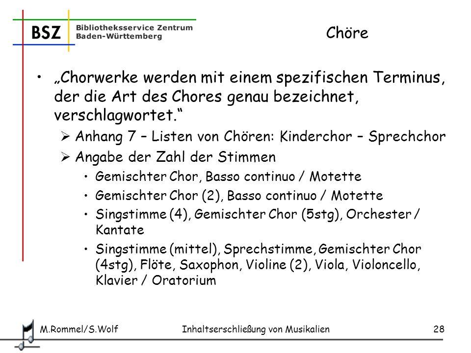"""Chöre """"Chorwerke werden mit einem spezifischen Terminus, der die Art des Chores genau bezeichnet, verschlagwortet."""