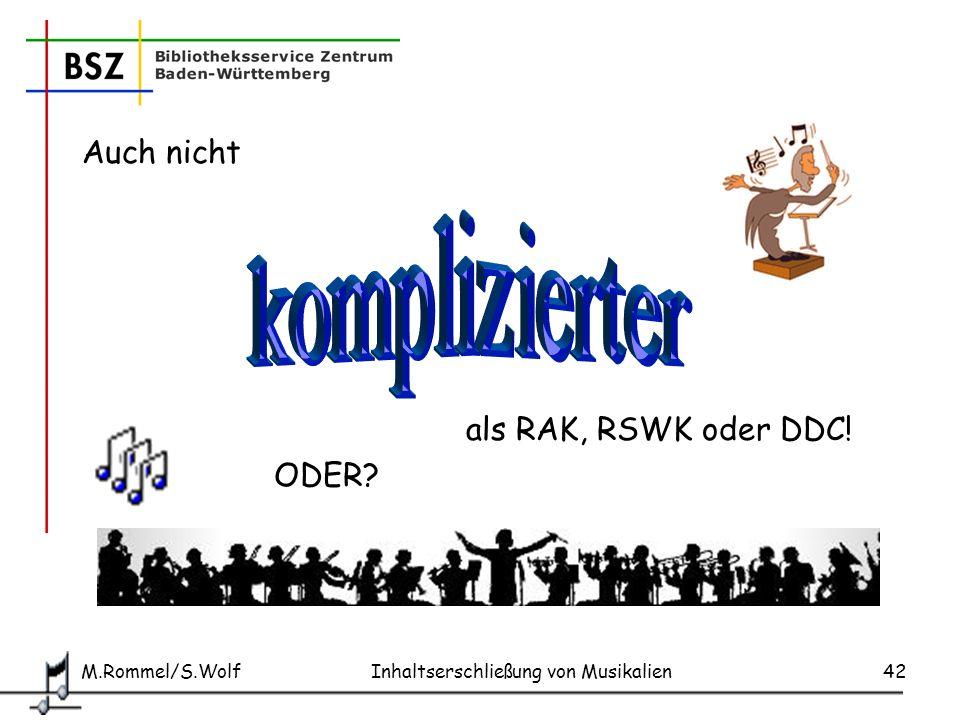 komplizierter Auch nicht als RAK, RSWK oder DDC! ODER