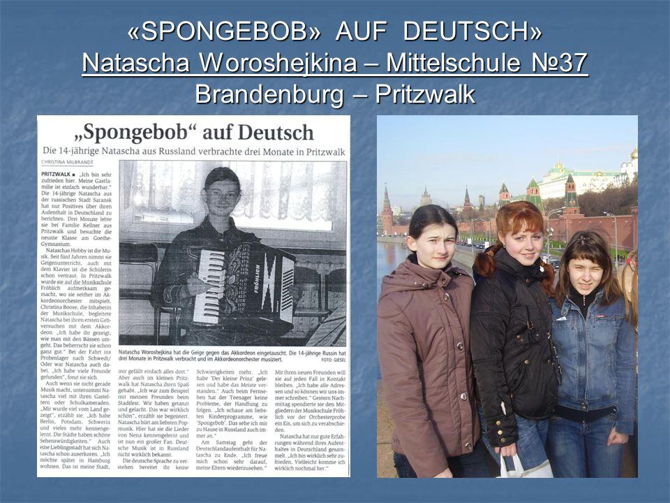 «SPONGEBOB» AUF DEUTSCH» Natascha Woroshejkina – Mittelschule №37 Brandenburg – Pritzwalk