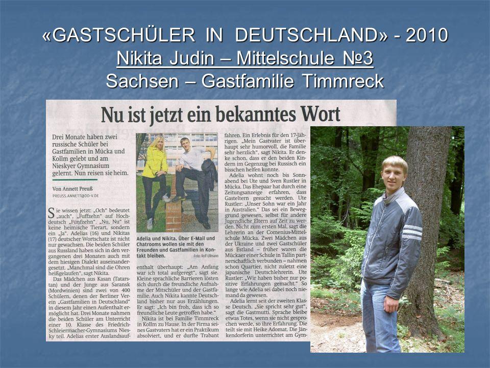 «GASTSCHÜLER IN DEUTSCHLAND» - 2010 Nikita Judin – Mittelschule №3 Sachsen – Gastfamilie Timmreck