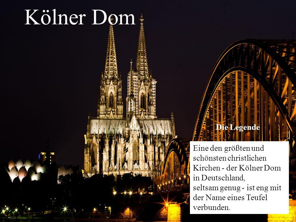 Kölner Dom Die Legende Eine den größten und schönsten christlichen