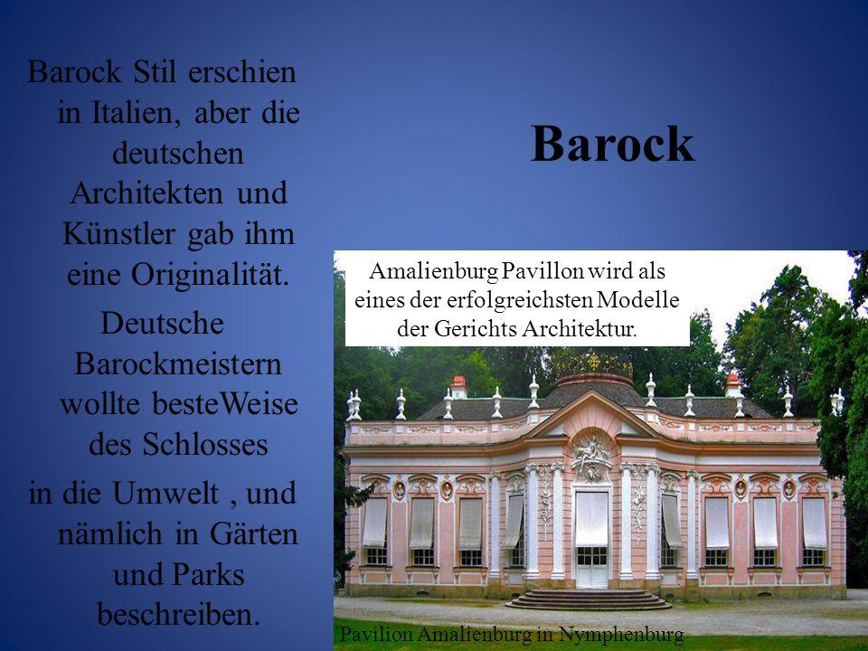 Barock Stil erschien in Italien, aber die deutschen Architekten und Künstler gab ihm eine Originalität. Deutsche Barockmeistern wollte besteWeise des Schlosses in die Umwelt , und nämlich in Gärten und Parks beschreiben.